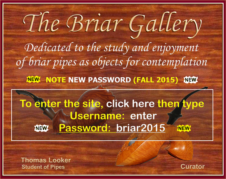 Click here to enter THE BRIAR GALLERY. Username: enter, Password: 2007